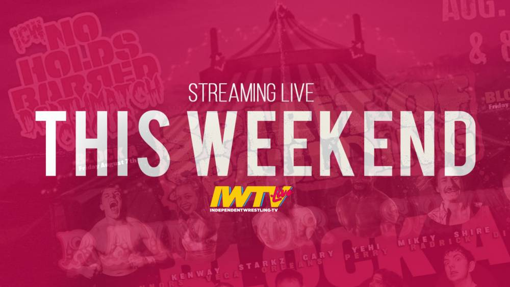 Huge three show streaming weekend on IWTV, multi-casting options available