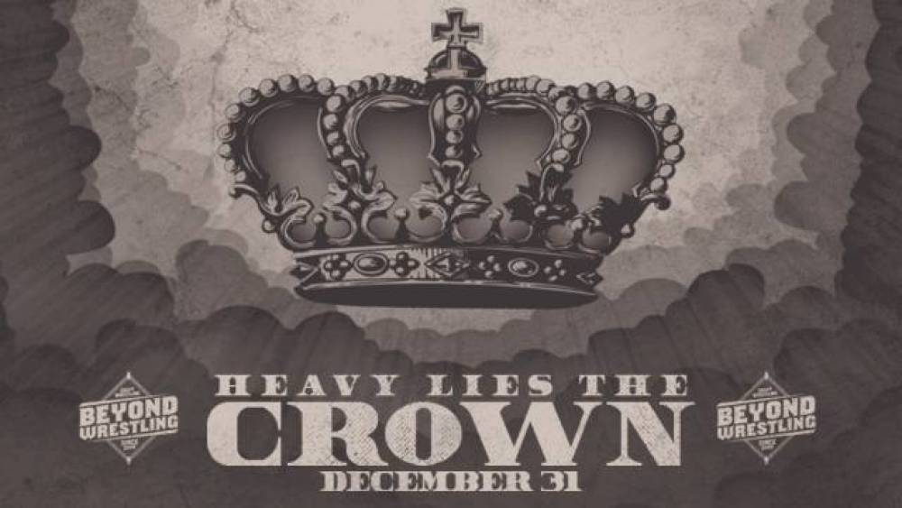 Beyond Wrestling closes a historic 2019 with Heavy Lies The Crown