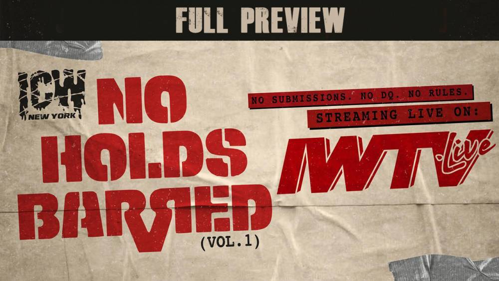 Fight Card: No Holds Barred Vol 1 presented by ICW NY - Full Preview