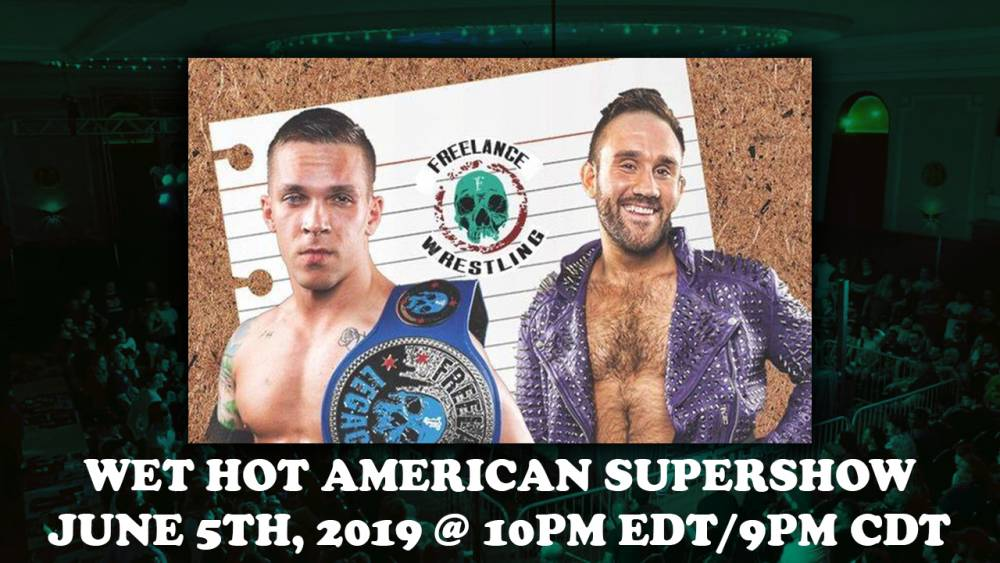Freelance Wrestling celebrates Independence Day weekend with a Wet Hot American Super Show on Friday night