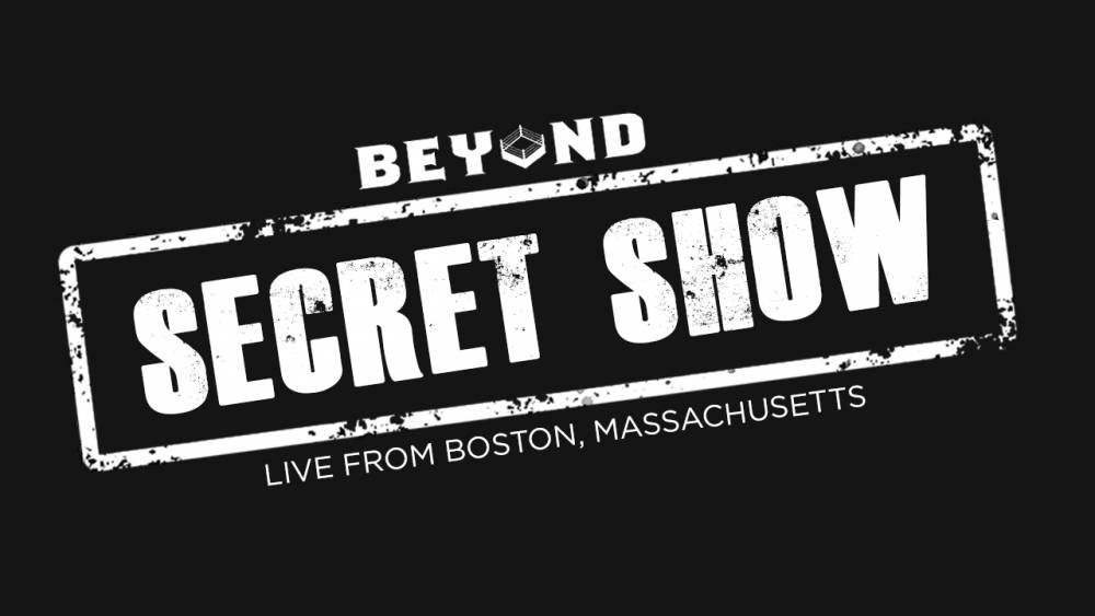 "Watch Live This Sunday! Beyond Wrestling's ""Secret Show"" is SOLD OUT in Boston, Mass!"