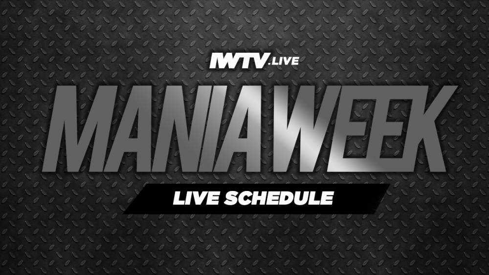 IWTV Event Guide: Mania Week 2019 Full Schedule