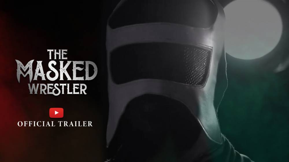 """The Masked Wrestler"" Official Trailer & Series Premiere Date Revealed!"