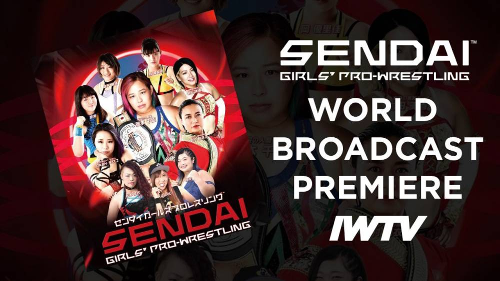 Sendai Girls World Premiere on IWTV this Tuesday