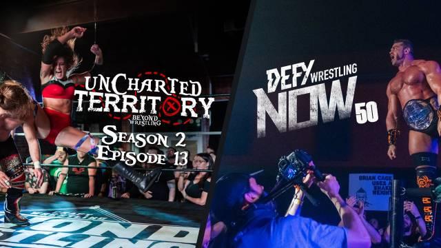 Uncharted Territory Season 2 Ep 13 & DEFY NOW Ep 50