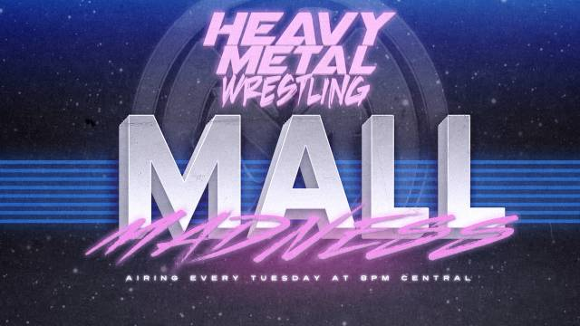 "PREMIERE: Heavy Metal Wrestling ""Mall Madness Ep 04"""