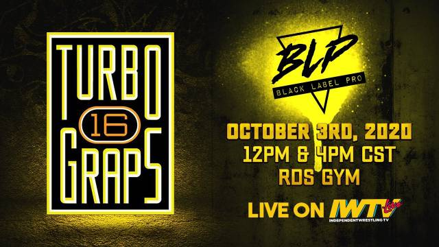 "LIVE: Black Label Pro ""Turbo Graps 16, Show 1"""
