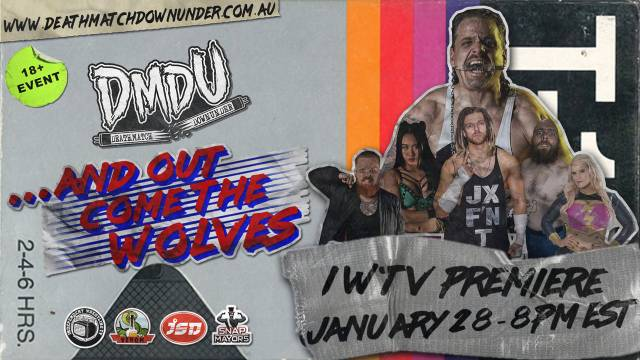 """PREMIERE: Deathmatch Downunder """"...And Out Come The Wolves"""""""