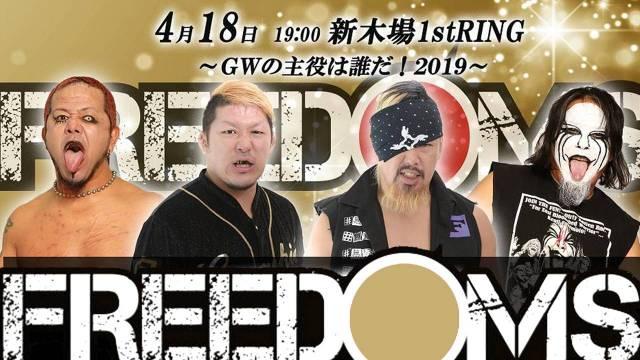 """FREEDOMS """"GW NO SHUYAKU WA OREDA 2019"""" Eastern Time"""