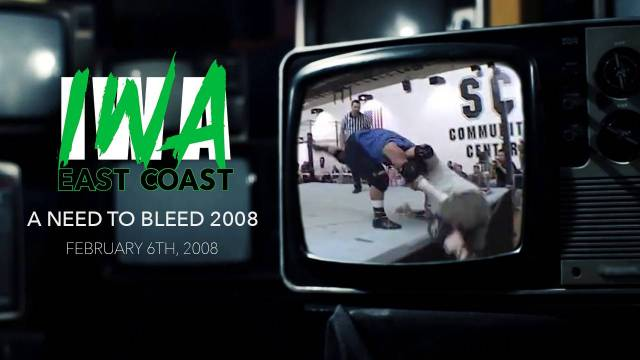 "Throwback Thursday: IWA East Coast ""Need To Bleed 2008"""