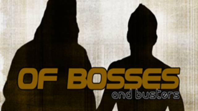 Of Bosses And Busters
